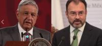 La UIF no está investigando a Luis Videgaray y Lozoya ya lo denunció: AMLO