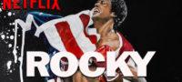 ¡Rocky Balboa en Netflix! Hoy se estrena la saga completa de Rocky en el gigante del streaming