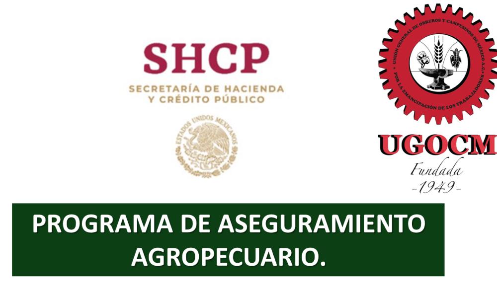 Gobierno Federal elimina el Programa de Aseguramiento Agropecuario