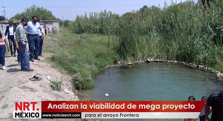 Mega proyecto para el arroyo Frontera, podría ser una realidad.
