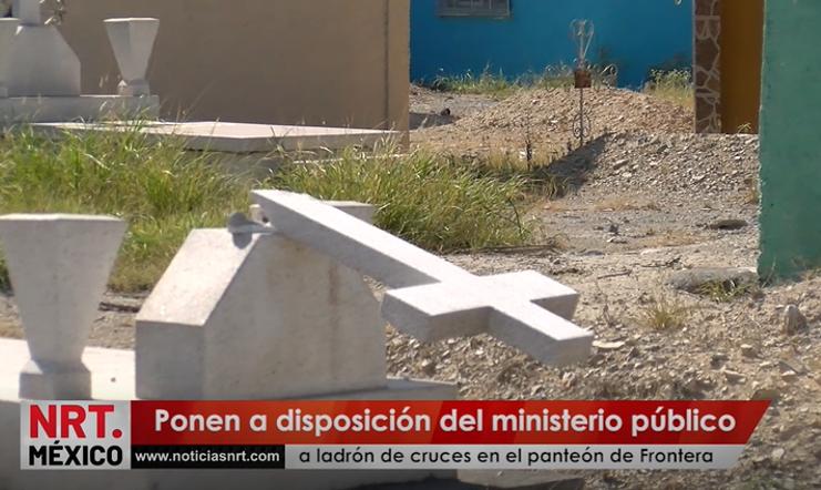 Cae ladrón de cruces y lápidas del panteón Dolores de Frontera