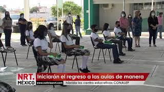 Iniciarán el regreso a las aulas de manera híbrida los centro educativos CONALEP