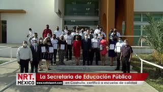 La Secretaria de Educación Pública en Coahuila, certificó a escuelas de calidad