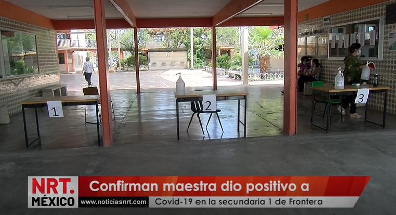 Confirman maestra dio positivo a Covid-19 en la secundaria 1 de Frontera.
